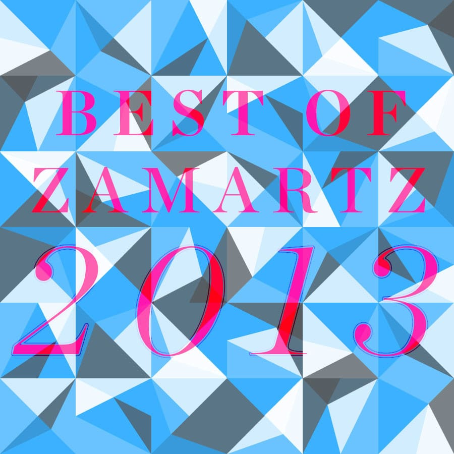 @ZAMARTZ BEST posts of #2013