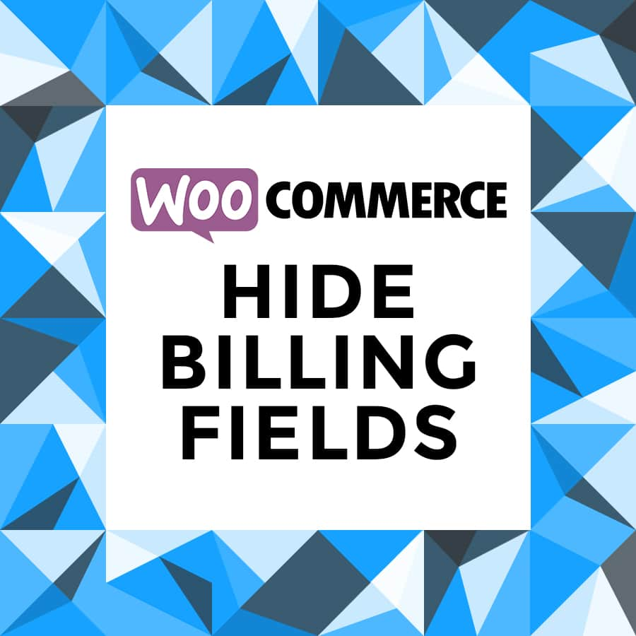 WooCommerce Hide Billing Fields