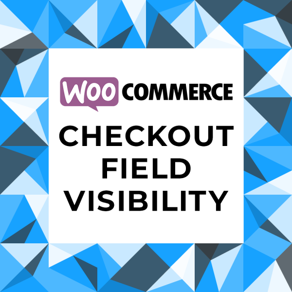 WooCommerce Checkout Field Visibility